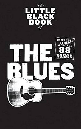 The Little Black Book Of The Blues (Text und Akkorde): Songbook für Gesang, Gitarre
