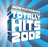 Totally Hits 2002: More Platin