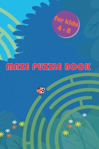 Maze puzzle book for kids 4-8: An amazing fun and challenging activity workbook for kids with puzzles, and problem-solving scholastic maze with solutions
