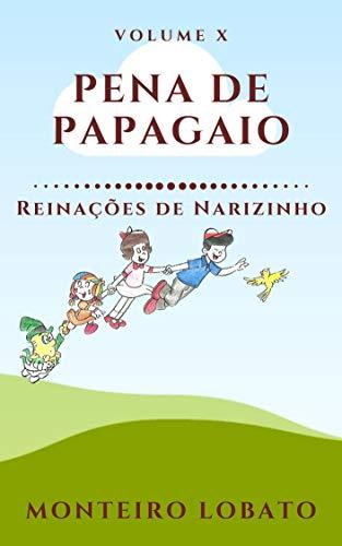 Pena de Papagaio: Reinações de Narizinho (Vol. X)