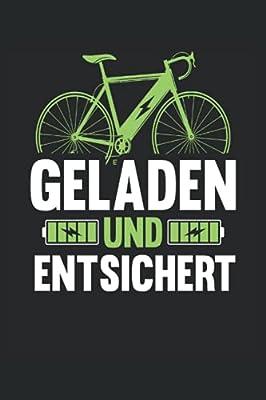 Geladen und Entsichert: E-Bike Notizbuch (liniert) Radfahrer Fahrrad