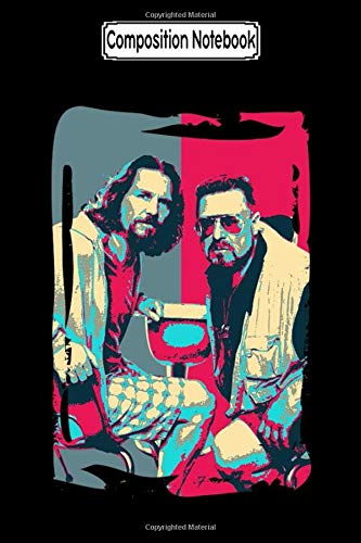 Composition Notebook: The Big Lebowski Revisited - the Dude and Walter No.2 Movie Notebook 2020 Journal Notebook Blank Lined Ruled 6x9 100 Pages