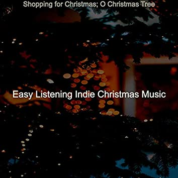 Shopping for Christmas; O Christmas Tree