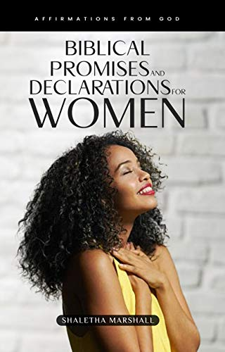 Biblical Promises And Declarations For Women: Affirmations From God (English Edition)
