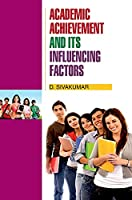 Academic Achievement and its Influencing Factors