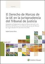El derecho de marcas de la UE en la jurisprudencia del Tribunal de Justicia (Spanish Edition)