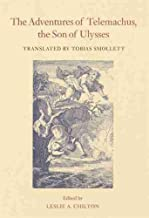 The Adventures of Telemachus, the Son of Ulysses (The Works of Tobias Smollett Ser.)