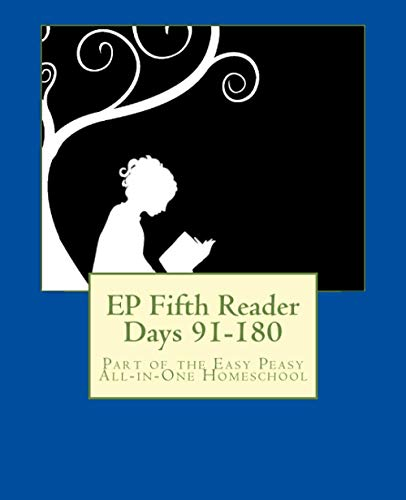 Ep Fifth Reader Days 91 180 Part Of The Easy Peasy All In One Homeschool Ep Reader Series Volume 5