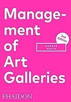 Management of Art Galleries by Magnus Resch(2016-11-14)