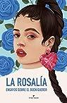 La Rosalía: Ensayos sobre el buen querer par Carrión