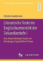 Literarische Texte im Englischunterricht der Sekundarstufe I: Eine Mixed Methods-Studie mit Hamburger Englischlehrer*innen (Literatur-, Kultur- und Sprachvermittlung: LiKuS)