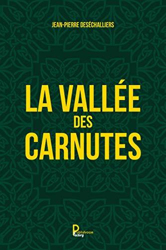 La vallée des Carnutes: Roman historique par [Jean-Pierre Deséchalliers]