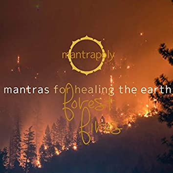 Mantras for Healing the Earth: Forest Fires