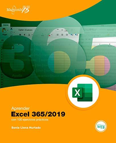 Aprender Excel 365/2019 con 100 ejercicios prácticos (APRENDER...CON 100 EJERCICIOS PRÁCTICOS nº 1)