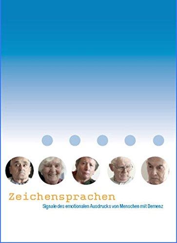 Zeichensprachen - Signale des emotionalen Ausdrucks von Menschen mit Demenz - Ein Film des Zentrums für Gerontologie der Universität Zürich (2009)