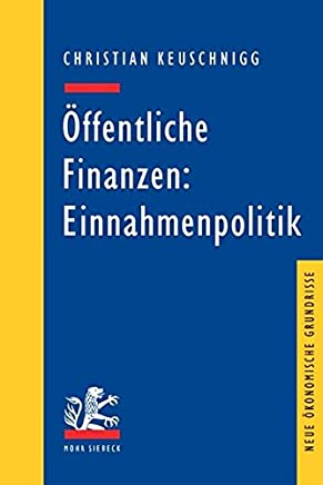 �ffentliche Finanzen: Einnahmenpolitik (Neue �konomische Grundrisse)