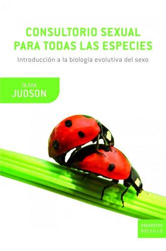 Consultorio sexual para todas las especies: Introducción a la biología evolutiva del sexo (Drakontos Bolsillo)
