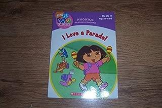 I Love a Parade! (Book 8: ng Sound) (Phonics Reading Program, Nick Jr. Dora the Explorer, 8)