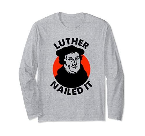 Luther hat es geschafft! Martin Luther Reformation Langarmshirt
