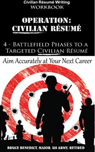 Operation: Civilian Resume: 4-Battlefield Phases to a Targeted Civilian Resume (English Edition)