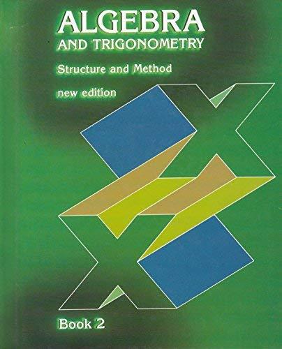 Structure & Method: Algebra & Trigonometry, Book 2