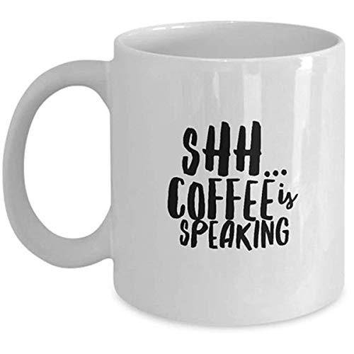 N\A Shh Kaffeetasse Shh Tasse Shh. Kaffee spricht lustige Morgen-Tasse sarkastische Tasse lustige freche Tasse Shhh Statement-Tasse lustige Tasse für die Arbeit