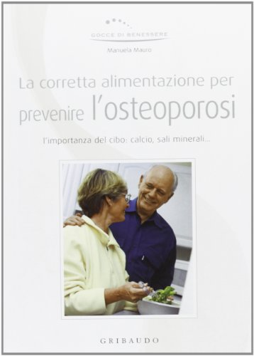 Corretta alimentazione per prevenire l'osteoporosi