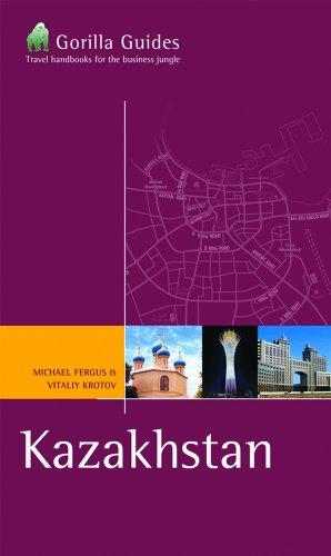Kazakhstan: The Business Traveller's Handbook (Gorilla Guides)