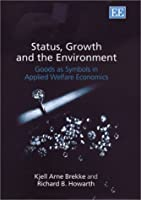 Status, Growth and the Environment: Goods As Symbols in Applied Welfare Economics
