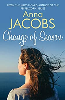 Change of Season: Love, family and change from the beloved storyteller by [Anna Jacobs]
