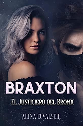BRAXTON, el justiciero del Bronx de Alina Covalschi