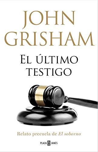 El ultimo testigo john grisham