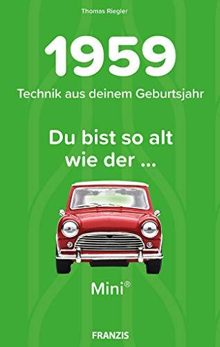 1959 - Technik aus deinem Geburtsjahr. Du bist so alt wie ... Das Jahrgangsbuch für alle Technikfans | 60. Geburtstag