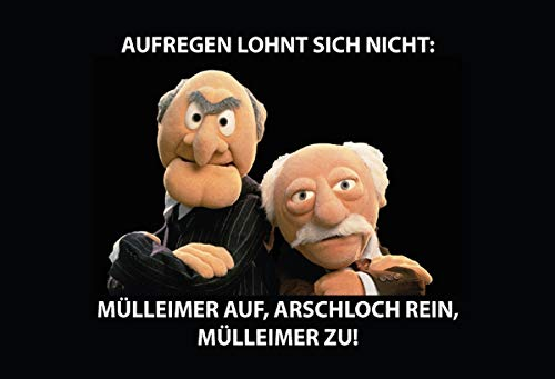 Schatzmix Muppets Waldorf und Statler Aufregen lohnt Sich Nicht: Mülleimer auf, Arschloch rein, Mülleimer zu! Funny Sprüche Blechschild, 20x30 cm Deko