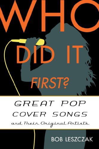 Who Did It First?: Great Pop Cover Songs and Their Original Artists (English Edition)