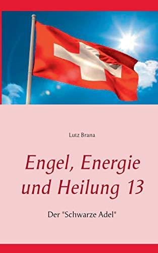 Engel, Energie und Heilung 13: Der