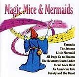 Magic, Mice Mermaids