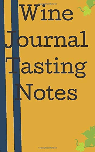 Wine Journal Tasting Notes: Vino Diary. Keep an accurate Record of the qualities you find. Great Notebook Organizer Tracker Log Book points to Wine Lovers.