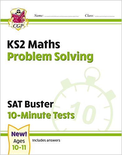 New KS2 Maths SAT Buster 10-Minute Tests - Problem Solving (for the 2021 tests) (CGP KS2 Maths SATs)