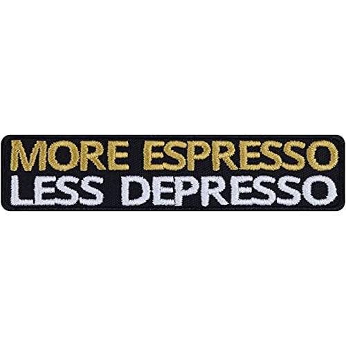 More Espresso Less Depresso - Parche divertido de regalo de cumpleaños para mujeres/hombres, motoristas, para planchar, para amantes del café, para chaquetas, vestidos, camisetas, bolsos, 90 x 20 mm