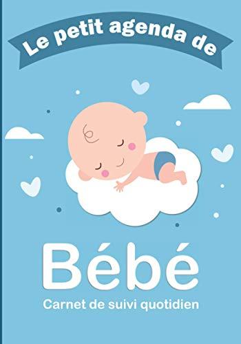 Le petit agenda de bébé: Carnet de suivi biberon nouveau né | Format pratique 7x10 pouces | Contient des fiches faciles à remplir pour faire le suivi ... de son premier repas, ses plats préférés