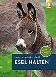 Esel halten: Das Standardwerk in der 4. Auflage