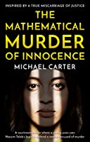 The Mathematical Murder of Innocence