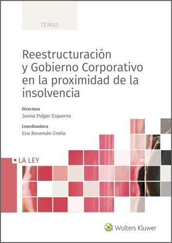 Reestructuración y Gobierno Corporativo en la proximidad de la insolvencia (Spanish Edition)