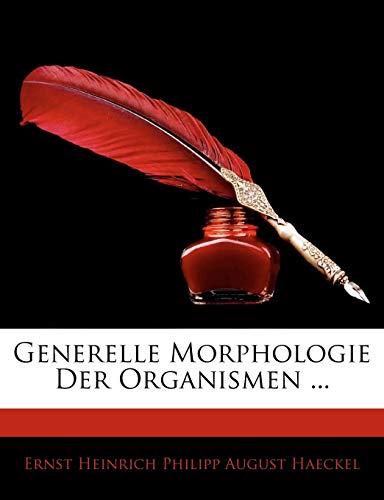 Haeckel, E: Generelle Morphologie Der Organismen ... ZWEITER