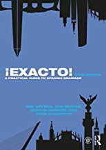 ¡Exacto!: A Practical Guide to Spanish Grammar (Routledge Concise Grammars)