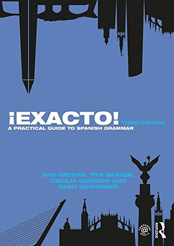 ¡Exacto!: A Practical Guide to Spanish Grammar