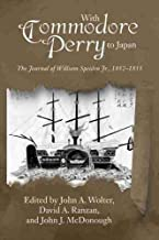 With Commodore Perry to Japan: The Journal of William Speiden, Jr., 1852-1855 (New Perspectives in Maritime History and Na...