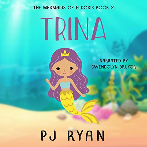 Trina     A Funny Chapter Book for Kids Ages 9-12 (The Mermaids of Eldoris, Book 2)              By:                                                                                                                                 PJ Ryan                               Narrated by:                                                                                                                                 Gwendolyn Druyor                      Length: 1 hr and 20 mins     Not rated yet     Overall 0.0