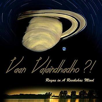 Vaan Valaindhadho (feat. Narendra Kumar N, Napier Peter Naveen Kumar & Anjana Rajagopalan)